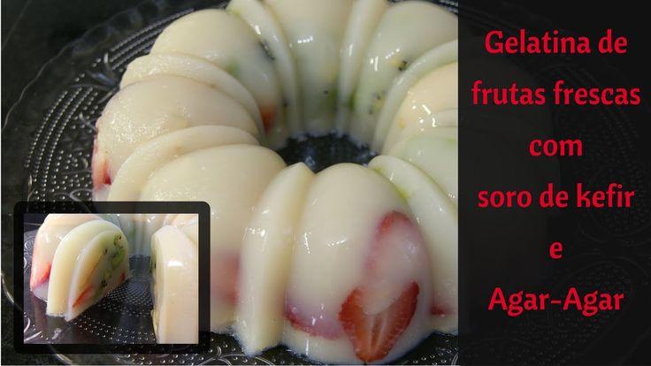 Gelatina de Frutas Frescas com Soro do Kefir e Agar Agar