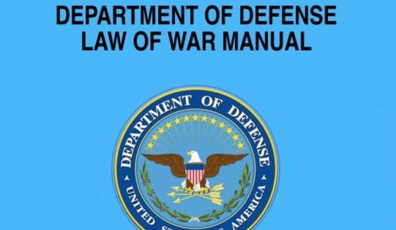 New Pentagon manual declares journalists can be enemy combatants www.washingtontimes.com/news/2015/jun/21/military-manual-declares-war-on-spies-propagandist/?page=all Department of Defense Law of War Manual