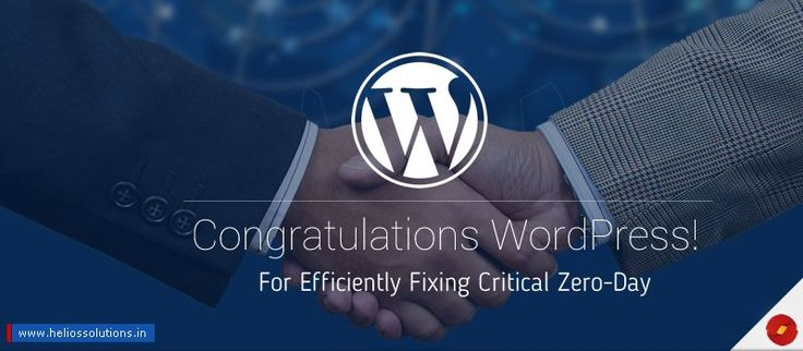 Congratulations WordPress! For Efficiently Fixing Critical Zero-Day by https://blog.heliossolutions.in/cms/wordpress/wordpress-efficiently-fixing-critical-zero-day/