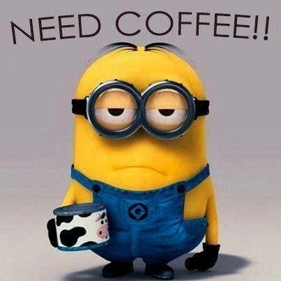 Me siento como minion...Necesito café....Buenos díaz !!