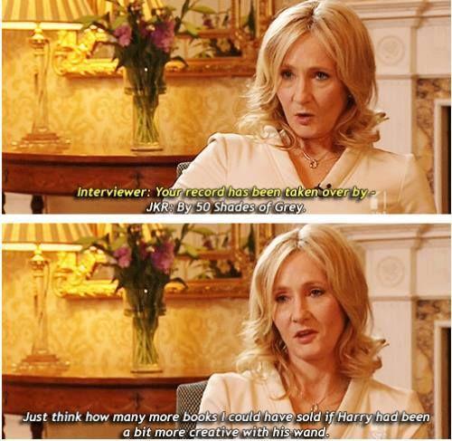 hahaha....J.K. Rowling