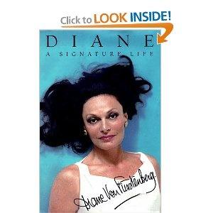 Diane: A Signature Life (autobiography on Diane Von Furstenberg)