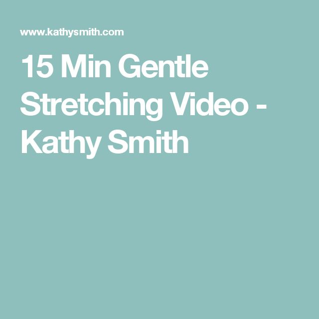 15 Min Gentle Stretching Video - Kathy Smith