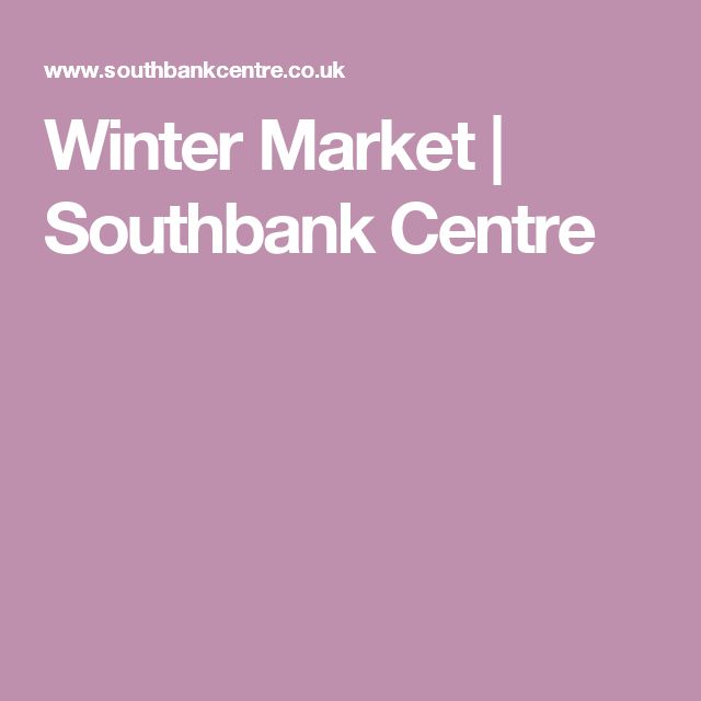 Winter Market | Southbank Centre