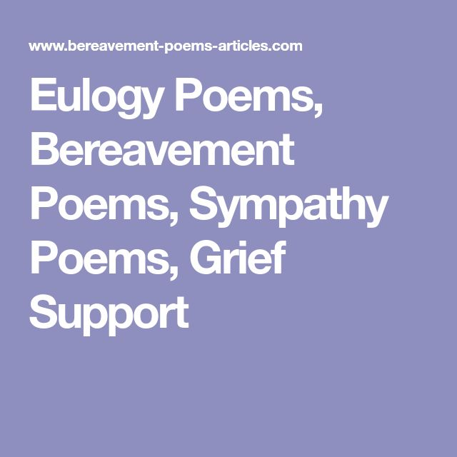 Eulogy Poems, Bereavement Poems, Sympathy Poems, Grief Support