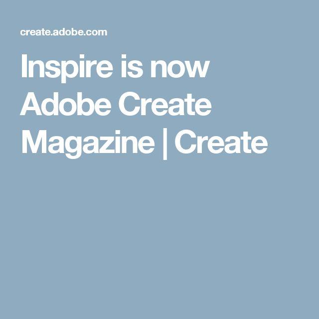 Inspire is now Adobe Create Magazine | Create