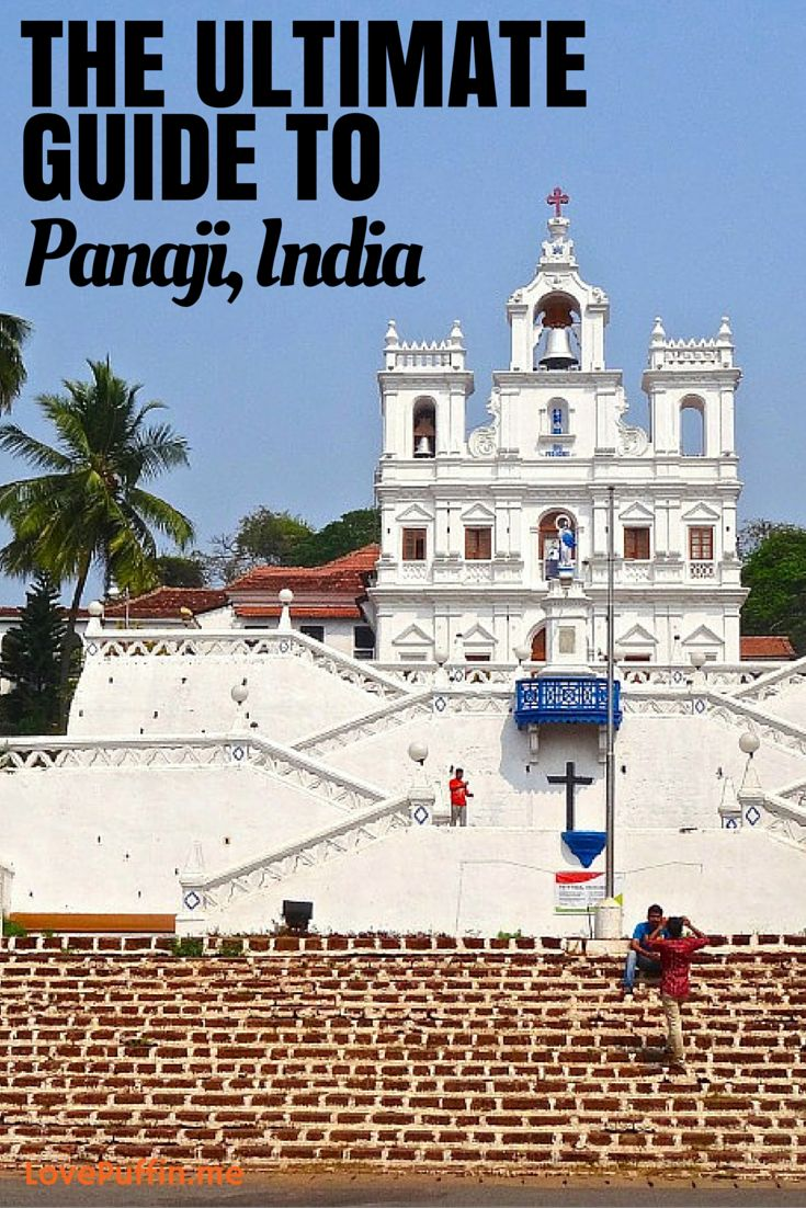 The Ultimate Guide to Panaji, India - LovePuffin Travel Blog