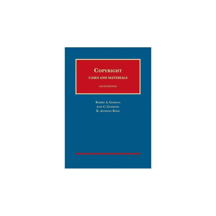 Copyright Cases and Materials (Hardcover) (Robert Gorman & Jane Ginsburg & R. Reese)