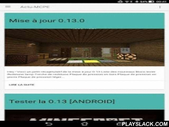 NEWS-MCPE  Android App - playslack.com ,  Cette application est 100% dédié à Minecraft Pocket Edition vous y trouverez des actualités concernant des mises à jours, présentation de mod ou encore de map, seed, Texture Pack... Pour me contacter : nicolasp@hostmyservers.frATTENTION ACTU MCPE N'EST PAS MCPE GRATUIT ! ATTENTION ACTU MCPE NOT MCPE FREE!Sponsorisé par https://www.HostMyServers.frNEWS-MCPE n'est pas une création officielle de Minecraft (Mojang). This application is 100% dedicated to…