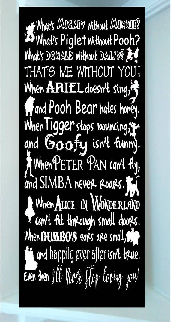 PRODUCT DESCRIPTION Beautiful DISNEY 10 x 24 wooden subway art with vinyl lettering quote-Whats Mickey without Minnie? Whats Piglet without Pooh? Whats Donald without Daisy? Thats me without you! When Ariel doesnt sing, and Pooh Bear hates honey. When Tigger stops bouncing, and