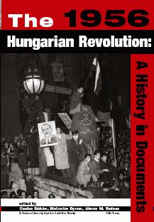 The 1956 HUNGARIAN REVOLUTION  A History in Documents