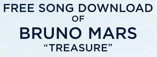 "Click here and Download for Free Bruno Mar's song ""Treasure""."