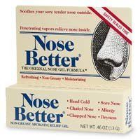 Nose Better Non-greasy Aromatic Relief Gel - 0.46 Oz (13 G) (Pack of 2) by Nose Better. $16.74. Created specifically for year-round nose care, dermatologist tested dual-action Nose Better gel soothes and relieves soreness under your nose and around and inside your nostrils. Penetrating cooling vapors relieve nasal discomfort inside. Nose Better Non-Greasy specially balanced non-greasy formula moisturizes dry, tender skin and nasal passages.
