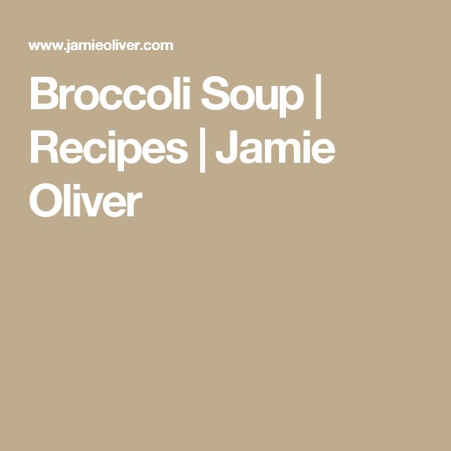 Broccoli Soup | Recipes | Jamie Oliver