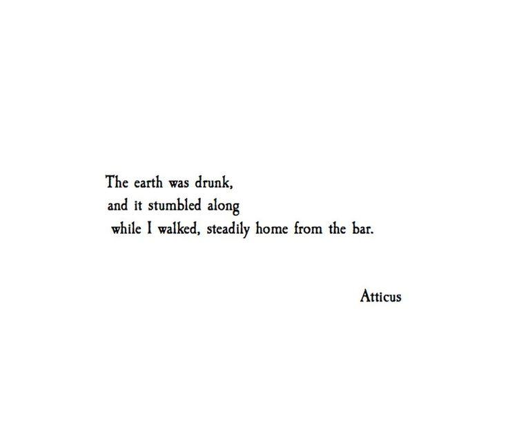 'The Drunk World' @atticuspoetry #atticuspoetry #quotes