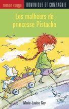 Dominique et Compagnie | Les malheurs de princesse Pistache  Auteure: Marie-Louise Gay