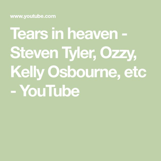 Tears in heaven - Steven Tyler, Ozzy, Kelly Osbourne, etc - YouTube