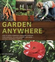 A guide to gardening in small spaces, covering container gardens, herb gardens, and kitchen gardens; with information on soil, compost, pruning, harvesting, tools, and resources; and focusing on organic methods.