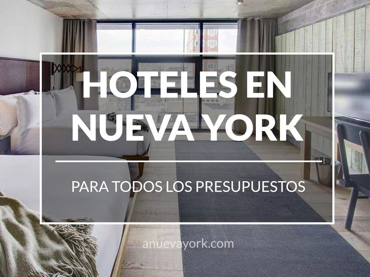 Lista de hoteles recomendados para tu viaje a Nueva York