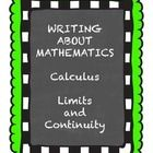 This packet is part of my series:  Writing about Mathematics – Calculus.  This particular activity is about limits and continuity.  I have found th...