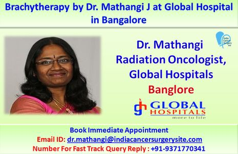 Dr. Mathangi Radiation Oncologist at Global Hospitals,  Bangalore Radiotherapist at Global Hospitals,  Bengaluru Best radiation oncologist in Bangalore,  Top radiotherapist in Bangalore,  Best radiotherapist in Bengaluru,  Top radiation oncologist in Bangalore, Book appointment with radiation oncologist at Global Hospitals via Dr Mathangi Email Address, Consult the radiotherapist via Dr. Mathangi Contact Number