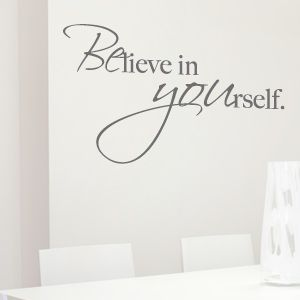 "be yourself tattoos | Wandtattoo Spruch ""Believe in yourself"", Wandsticker, Wandaufkleber ..."