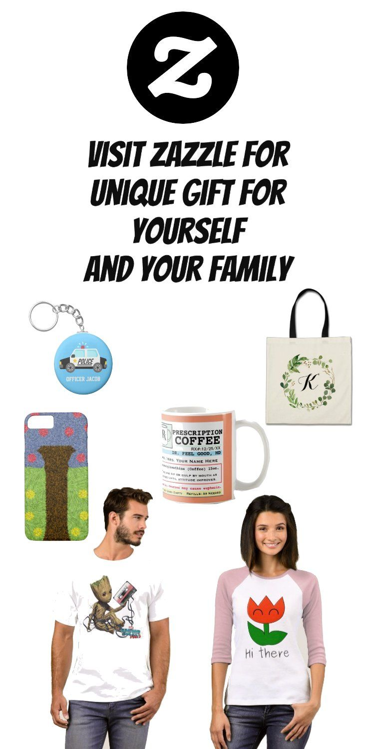 Visit Zazzle for unique gift for yourself and your family