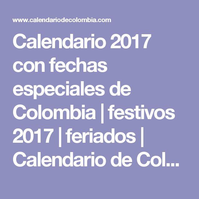 Calendario 2017 con fechas especiales de Colombia | festivos 2017 | feriados | Calendario de Colombia