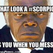 brace yourselves because its scorpio season - Misc - quickmeme