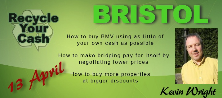 Recycle Your Cash with Kevin Wright in Bristol UK  http://recycleyourcash-brisapr-eps.eventbrite.com