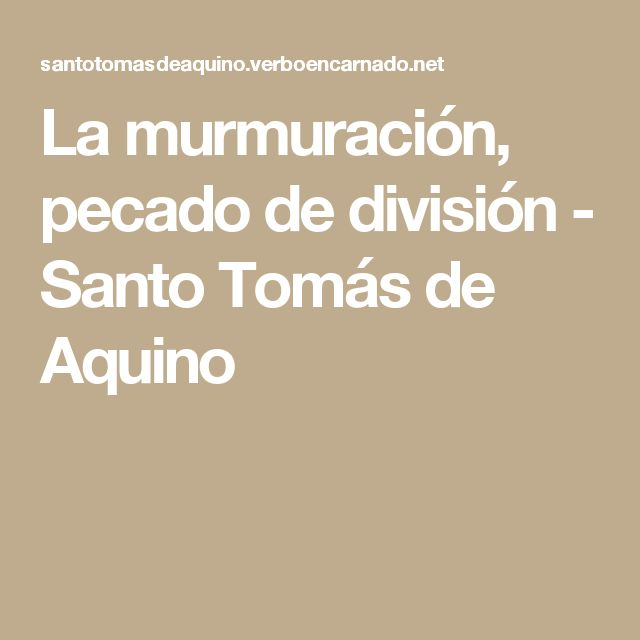 La murmuración, pecado de división - Santo Tomás de Aquino