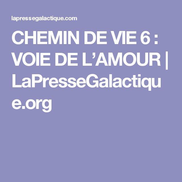 CHEMIN DE VIE 6 : VOIE DE L'AMOUR | LaPresseGalactique.org