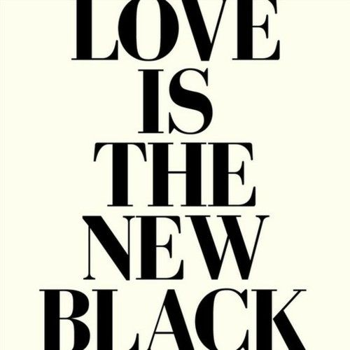 love.... the new black!