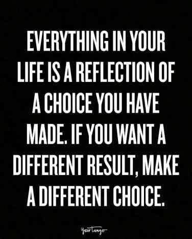 On Making The Right Choices Motivationalquotesforlife Quotes To