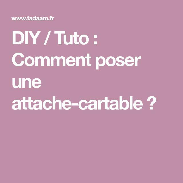 DIY / Tuto : Comment poser une attache-cartable ?
