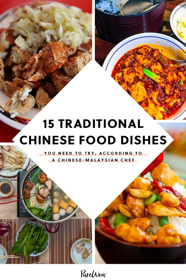 15 Traditional Chinese Food Dishes You Need To Try According To A Chinese Malaysian Chef Chinese Dishes Recipes Authentic Chinese Recipes Traditional Chinese Food
