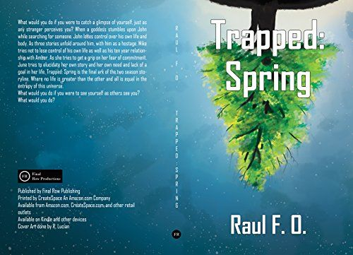 Trapped: Spring by Raul O. F. https://www.amazon.com/dp/B06XPK7TC4/ref=cm_sw_r_pi_dp_x_SAS2yb6JAQAME