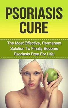 Psoriasis Cure: The Most Effective, Permanent Solution to Become Psoriasis Free For Life! (psoriasis cure,  psoriasis, psoriasis treatment, psoriasis diet, ... remedies for psoriasis, scalp psoriasis) by Jennifer Martinson, http://www.amazon.com/dp/B00M5NI2Z0/ref=cm_sw_r_pi_dp_a5a4tb0841RF5