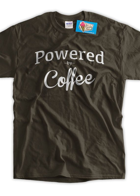 Funny Shirt Coffee Gifts for Mom Gifts for Dad Coffee Powered By Coffee Lover Work Shirt Anniversary T-shirt Mens Ladies Womens T-Shirt