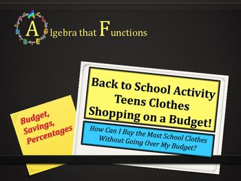 Algebra that FunctionsOpen-Ended Activity: Teens Shopping for Clothes on a BudgetAre you looking for a back to school open-ended math activity that is engaging and fun?  Do you want to have your bulletin boards ready for Open House?  Do you want to incorporate technology into your lessons?