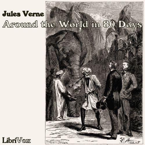 Librivox recording of Around the World in Eighty Days, by Jules Verne.