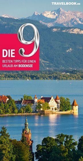 Die 9 besten Tipps für einen Urlaub am Bodensee