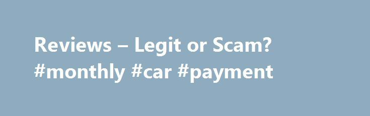 Reviews – Legit or Scam? #monthly #car #payment http://pakistan.remmont.com/reviews-legit-or-scam-monthly-car-payment/  #easy loan # TheEasyLoanSite.com Reviews About TheEasyLoanSite.com The Easy Loan Site, located online at TheEasyLoanSite.com, is a website dedicated to helping people find a professional lender that will provide them with a loan that will fit their specific needs. TheEasyLoanSite.com is intended to help customers who are interested in a loan for purchasing a home, or loans…