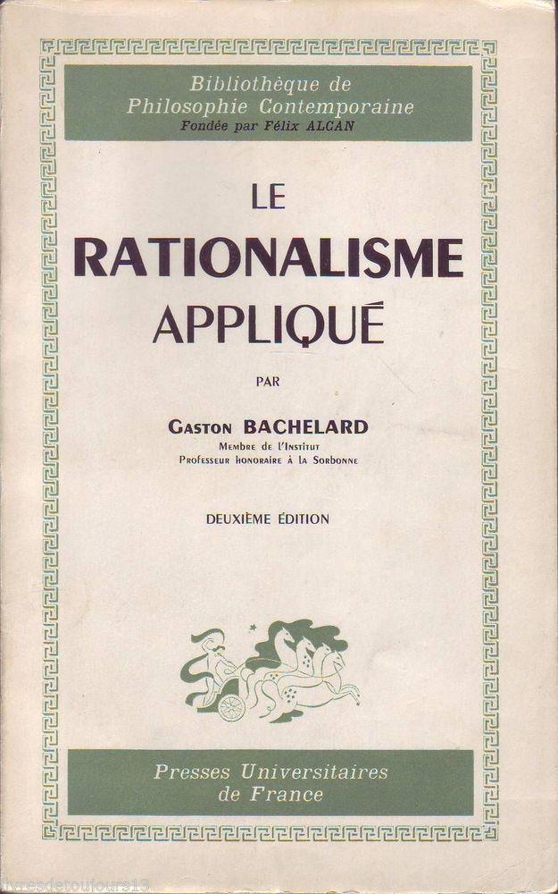 #philosophie #épistémologie : Le Rationalisme Appliqué - Gaston Bachelard. Puf / Bibliothèque de Philosophie Contemporaine, 2ème édition, 1962. 216 pp. brochées.