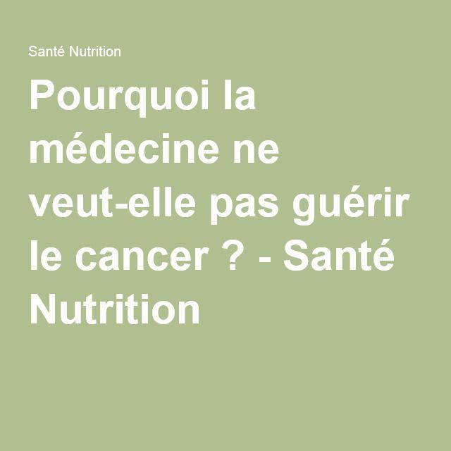 Pourquoi la médecine ne veut-elle pas guérir le cancer ? - Santé Nutrition