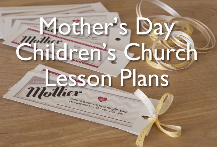 Mothers day lesson plans for children 39 s church with free for Crafts for children s church