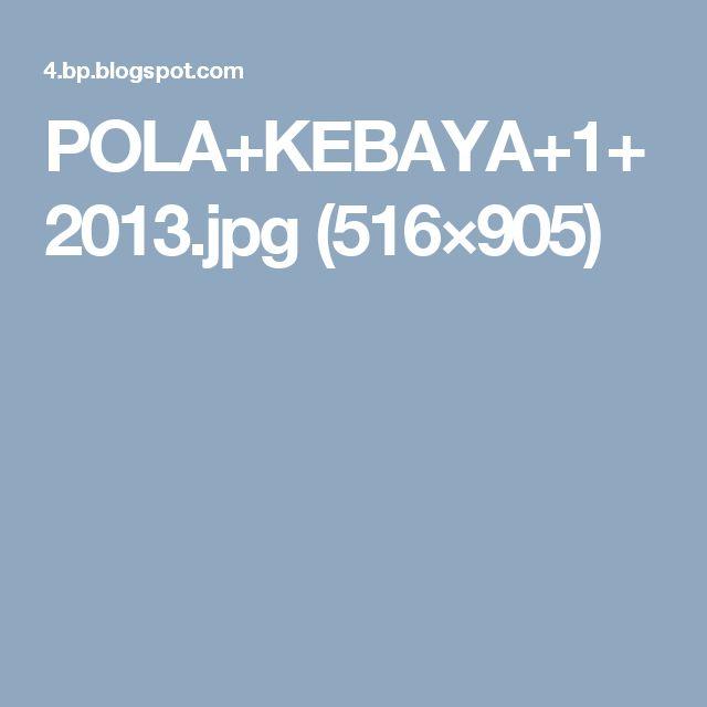 POLA+KEBAYA+1+2013.jpg (516×905)