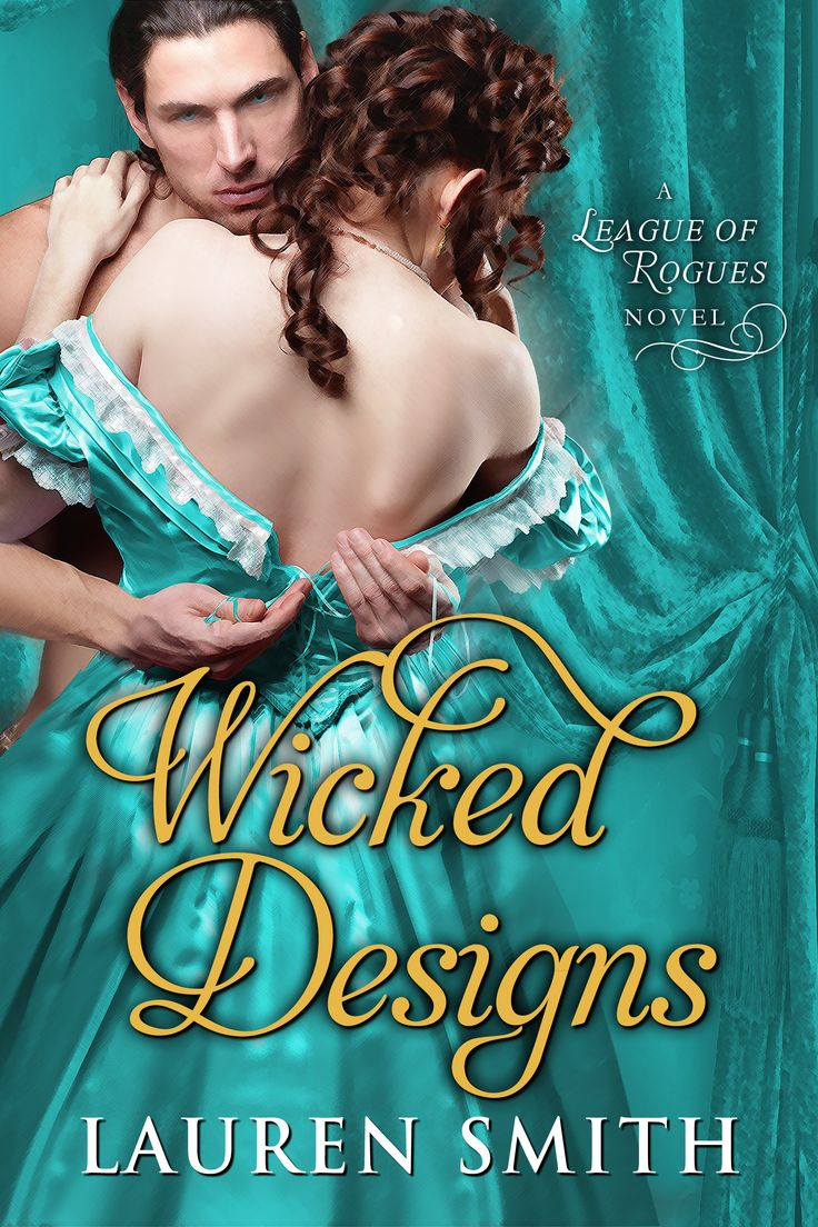 Wicked Designs (the League Of Rogues Book By Lauren Smith