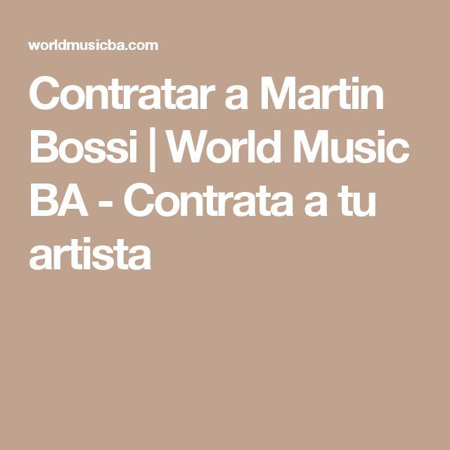 Contratar a Martin Bossi | World Music BA - Contrata a tu artista