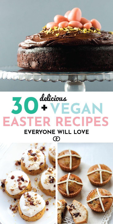 30 Vegan Easter Recipes Everyone Will Love Vegan Easter Recipes Easter Recipes Vegan Easter